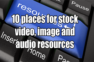 10 places for stock video, image and audio resources