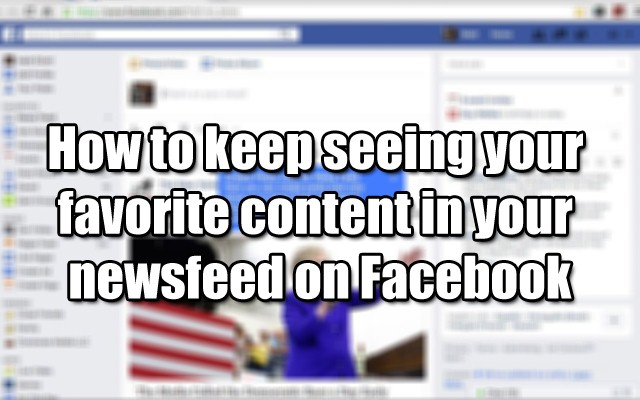 How to keep seeing your favorite content in your newsfeed on Facebook