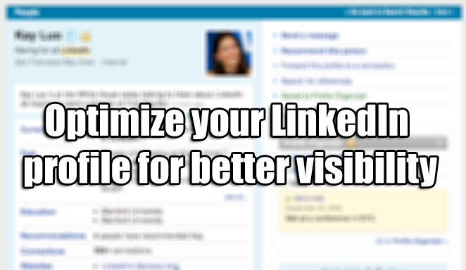 Optimize your LinkedIn profile for better visibility