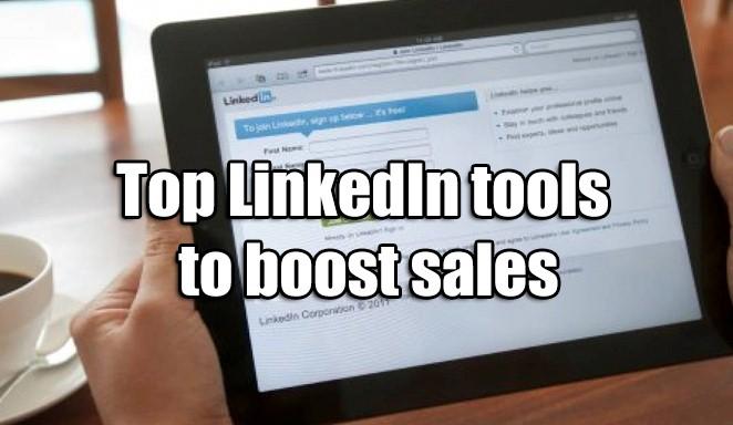Top LinkedIn tools to boost sales