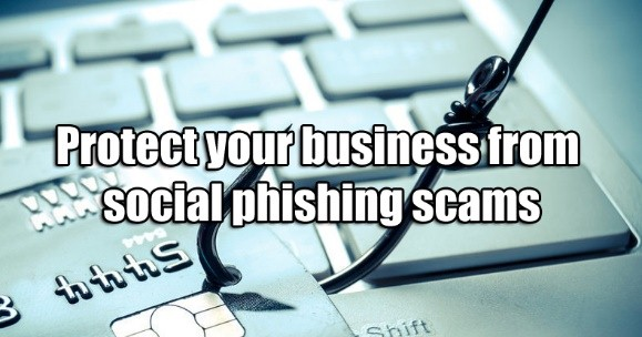 Protect your business from social phishing scams