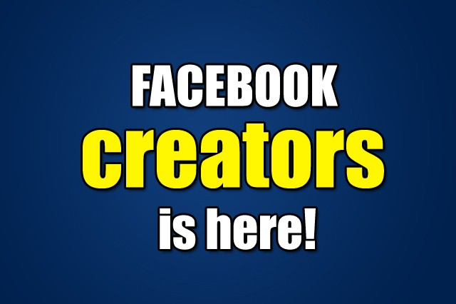 Facebook creators is here