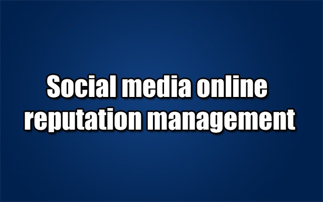 Social media online reputation management