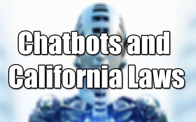 Chatbots and California laws