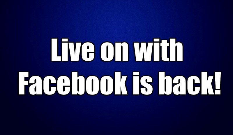 Live on with Facebook is back!