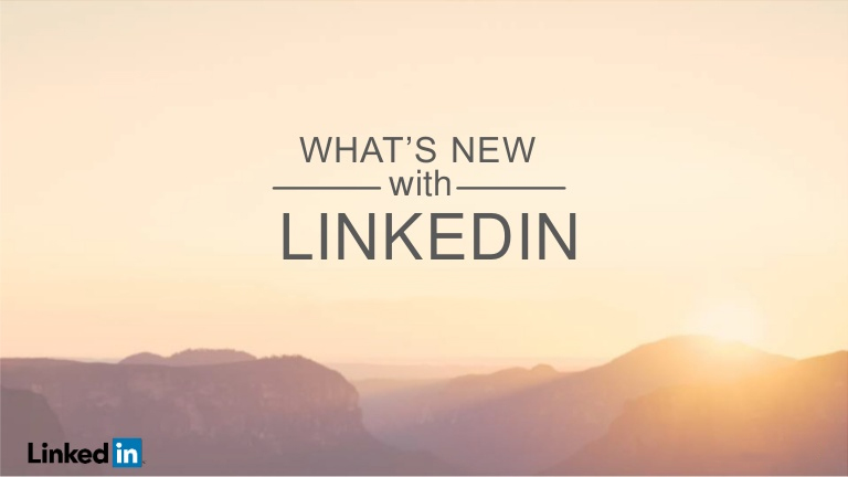 The latest changes on LinkedIn